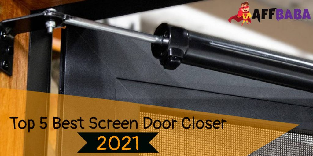 Top 5 Best Screen Door Closer